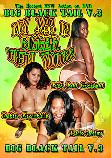 Big Black Tail Vol. 3 - My Ass Is Bigger Than Yours Box Cover