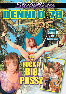 Denni O 78 - How To Fuck A Big Pussy Box Cover