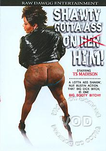 Shawty Gotta Ass On Him! Box Cover