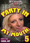 Video: Party In My Mouth 5