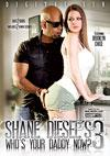 Shane Diesel's Who's Your Daddy Now? 3