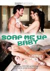 Video: Soap Me Up Baby
